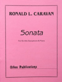 Ronald L. Caravan: <br>Sonata for Alto Saxophone & Piano