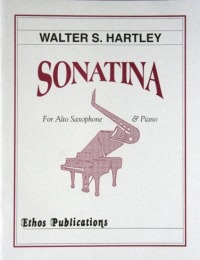 Walter S. Hartley: <br>Sonatina for Alto Saxophone & Piano