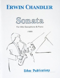 Erwin Chandler: <br>Sonata for Alto Saxophone & Piano