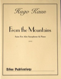 Hugo Kaun: <br>Suite 'From the Mountains' for Alto Saxophone & Piano
