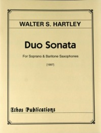 Walter S. Hartley: <br>Duo Sonata, for Soprano & Baritone Saxophones