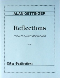 Alan Oettinger: <br>Reflections, for Alto Saxophone & Piano