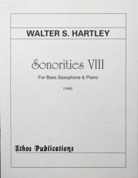 Walter S. Hartley: <br>Sonorities VIII, for Bass Saxophone & Piano