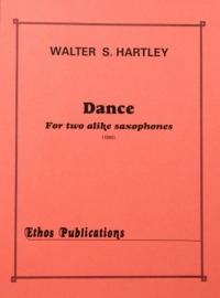 Walter S. Hartley: <br>Dance for Two Alike Saxophones
