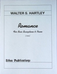 Walter S. Hartley: <br>Romance, for Bass Saxophone & Piano
