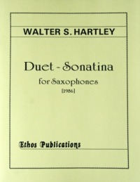 Walter S. Hartley: <br>Duet-Sonatina, for Alto & Tenor Saxophones